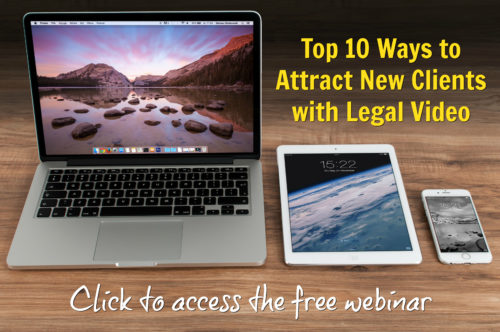 Top 10 Ways to Attract New Clients with Legal Video